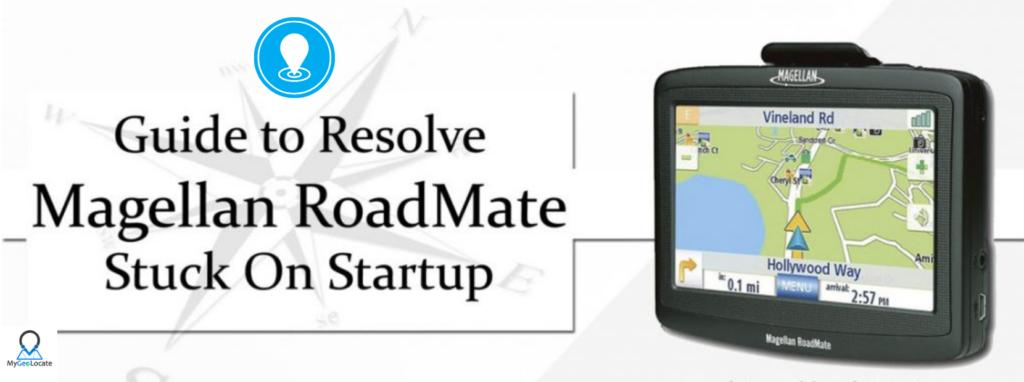 Magellan Roadmate Stuck on Startup
